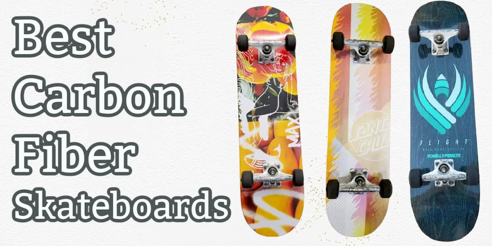 Header image says best carbon fiber skateboards