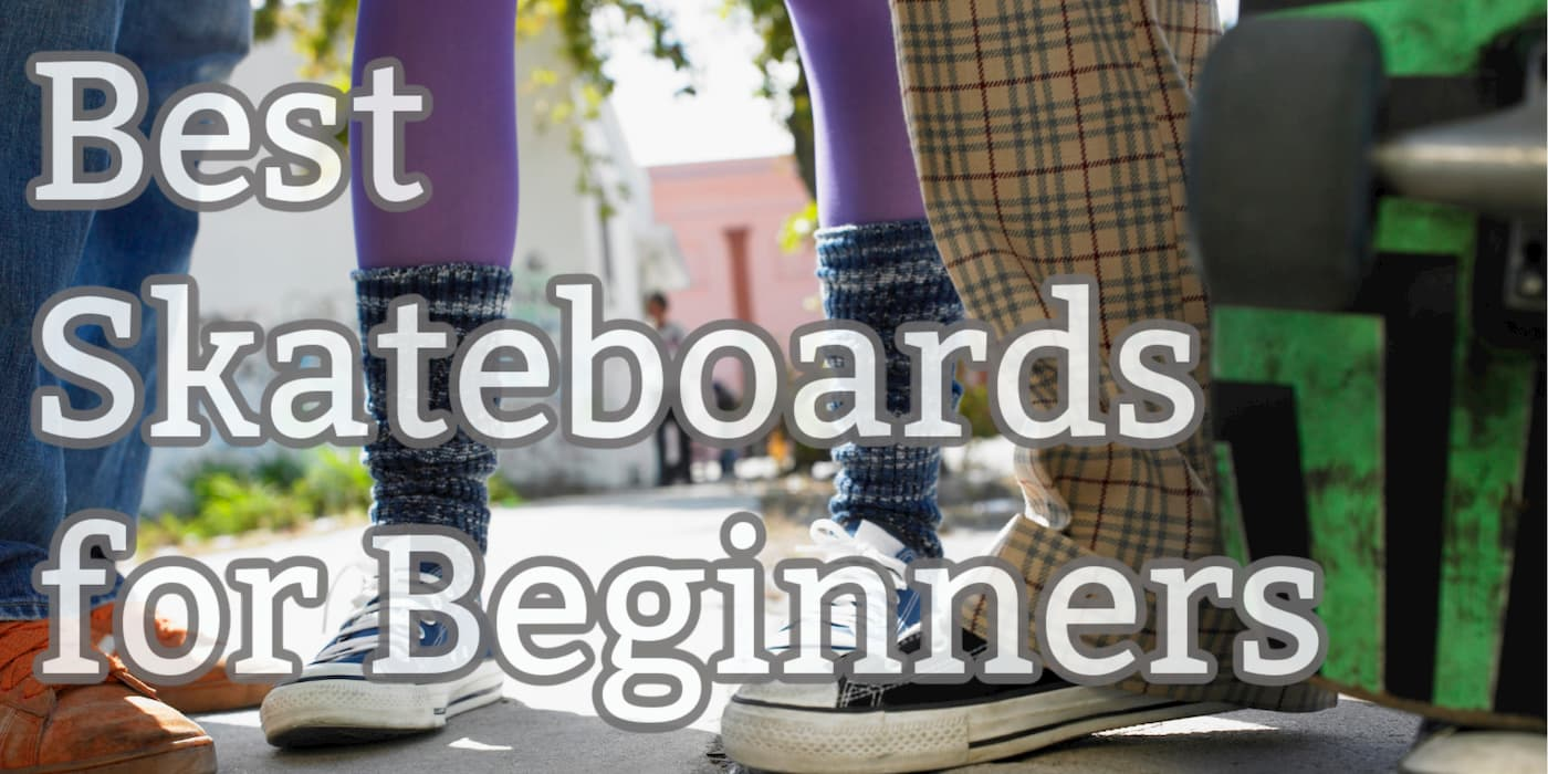 Hearder image says best skateboards for beginners