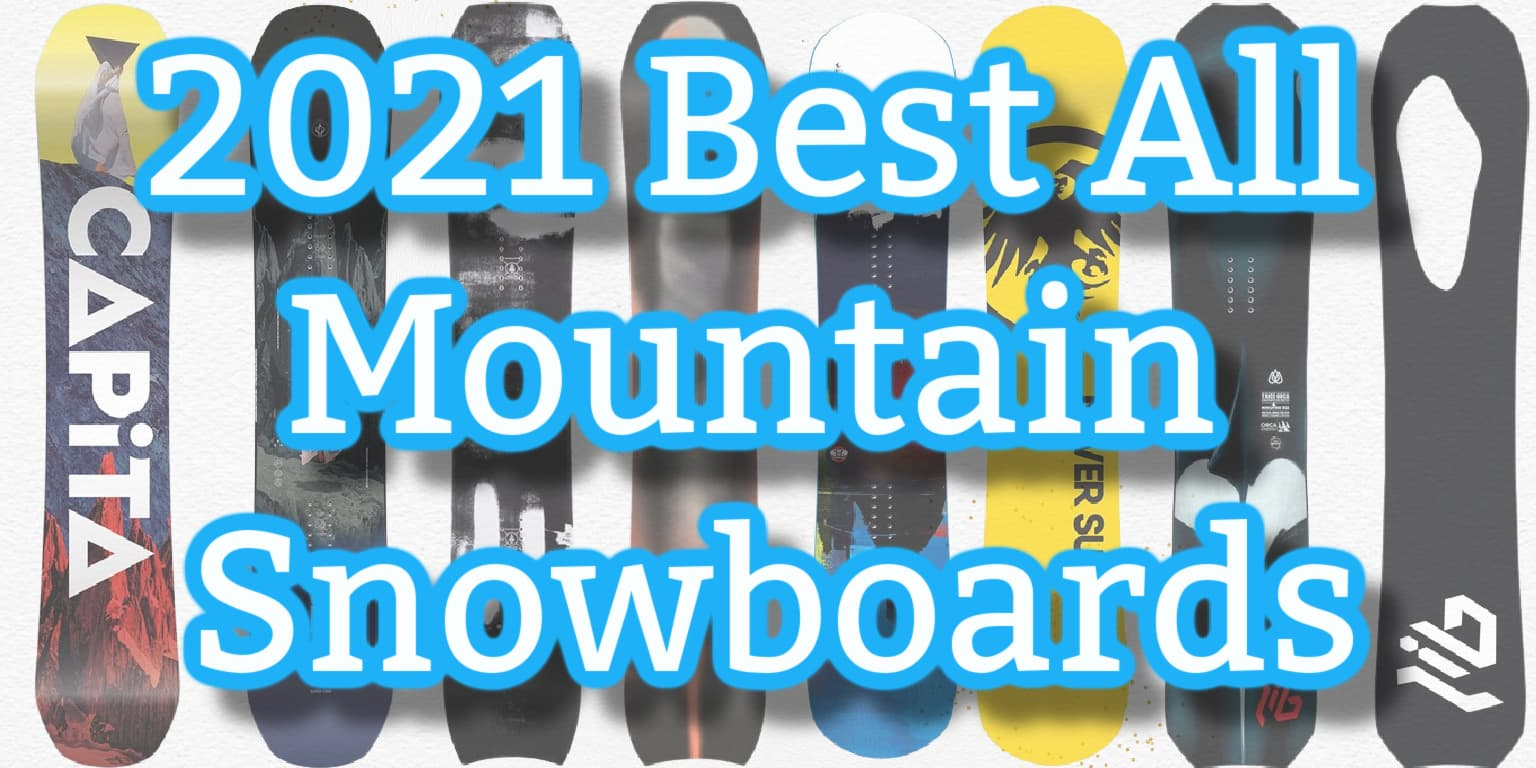 2021 best all mountain snowboards