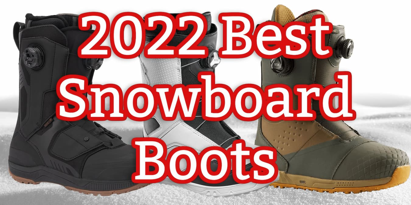 Top 2022 Sbowboard Boots