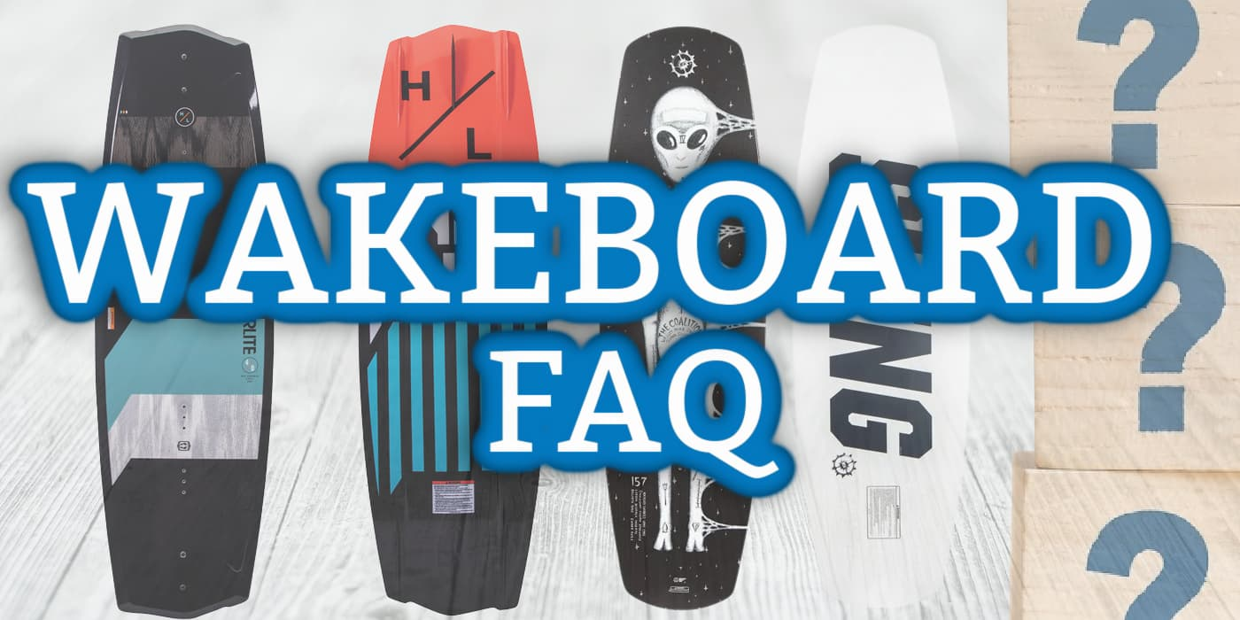Wakeboarding FAQ