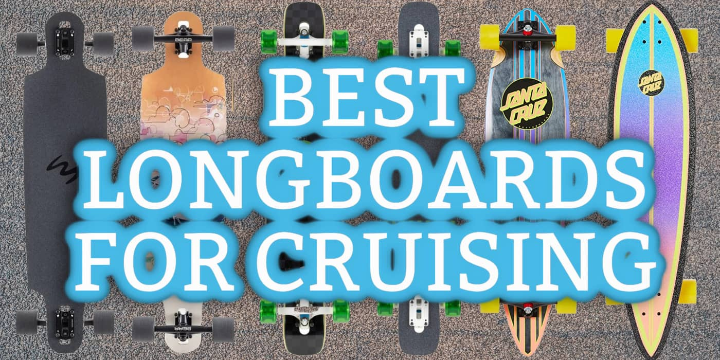 Best Longboards for Cruising Around