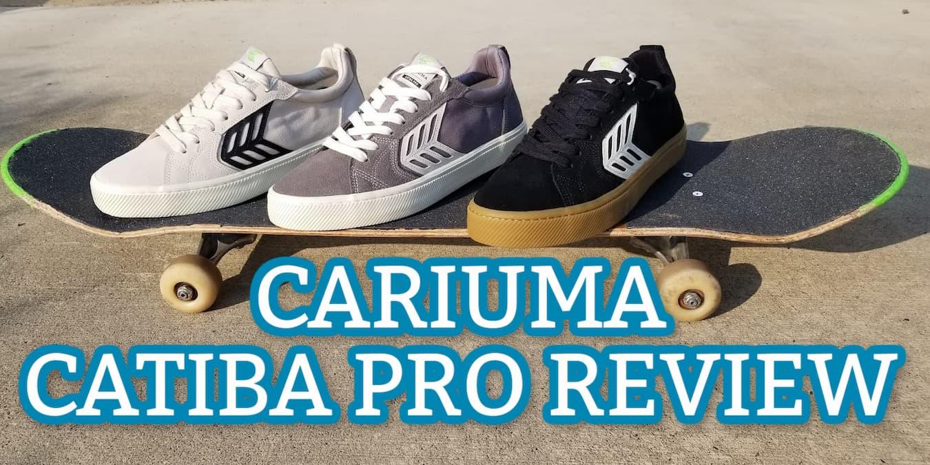 cariuma catiba pro shoes reviewed